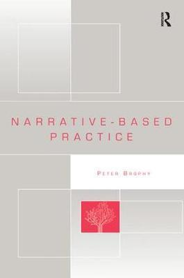 Narrative-based Practice by Peter Brophy