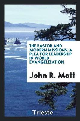 The Pastor and Modern Missions by John R Mott image