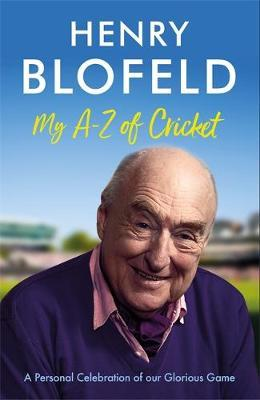 My A-Z of Cricket by Henry Blofeld