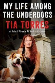 My Life Among the Underdogs by Tia Torres image