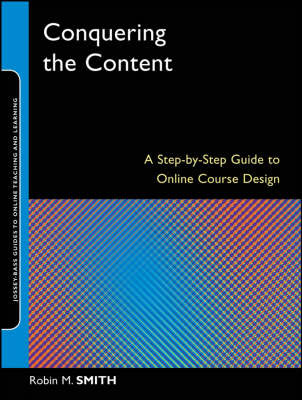 Conquering the Content: A Step-by-step Guide to Online Course Design by Robin M Smith image