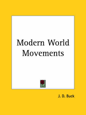 Modern World Movements (1913) by J.D. Buck image
