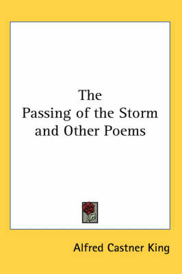 The Passing of the Storm and Other Poems by Alfred Castner King image
