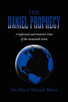 The Daniel Prophecy by Dr. Kelly Nelson Birks image