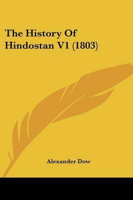 The History Of Hindostan V1 (1803) by Alexander Dow image