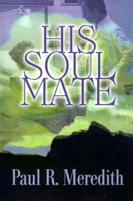 His Soul Mate by Paul , R. Meredith