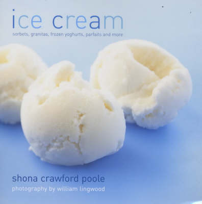 Ice Cream and Other Desserts by Shona Crawford Poole