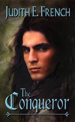 The Conqueror by Judith E. French