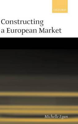 Constructing a European Market by Michelle Egan image