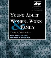 Young Adult Women, Work and Family by Maureen Padfield image