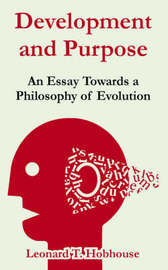 Development and Purpose: An Essay Towards a Philosophy of Evolution by Leonard Trelawney Hobhouse image
