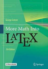 More Math Into LaTeX by George A Gratzer