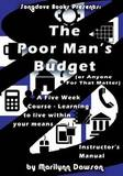The Poor Man's Budget (or Anyone for That Matter) Instructor's Manual by MS Marilynn Dawson