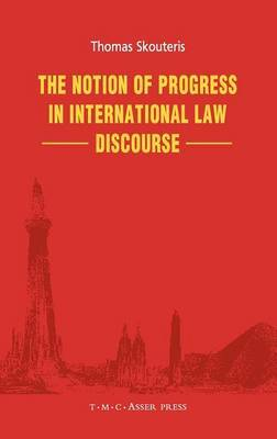 The Notion of Progress in International Law Discourse by Thomas Skouteris image