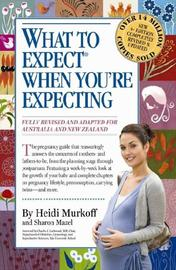 What to Expect When You're Expecting (Aus & NZ Edition) by Heidi E. Murkoff