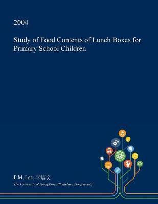 Study of Food Contents of Lunch Boxes for Primary School Children by P M Lee
