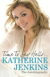 Time to Say Hello: The Autobiography by Katherine Jenkins