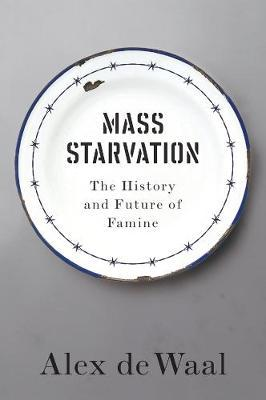Mass Starvation by Alex De Waal