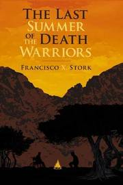 The Last Summer of the Death Warriors by Francisco Stork image