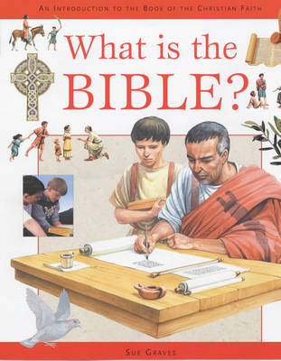 What is the Bible? by Sue Graves