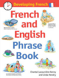 Developing French: French and English Phrase Book by Chantal Lacourciere Kenny