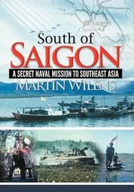 South of Saigon by Martin Wilens