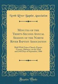 Minutes of the Thirty-Second Annual Session of the North River Baptist Association by North River Baptist Association image