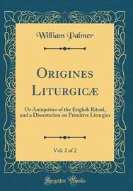 Origines Liturgicae, Vol. 2 of 2 by William Palmer image