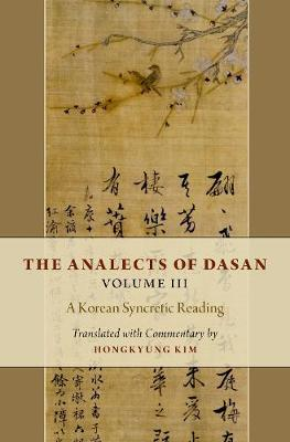 The Analects of Dasan, Volume III by Hongkyung Kim image