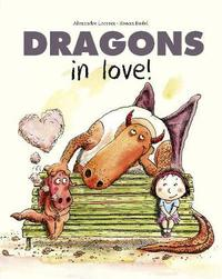 Dragons in Love by Alexandre LaCroix