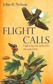 Flight Calls by John R. Nelson