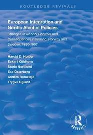 European Integration and Nordic Alcohol Policies by Harold D. Holder