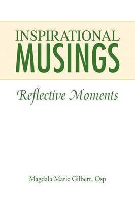 Inspirational Musings by Magdala Marie OSP Gilbert