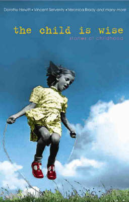 The Child is Wise: An Anthology of Childhood