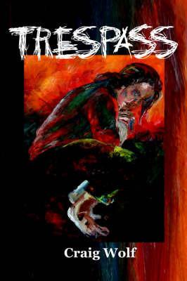Trespass by Craig Wolf