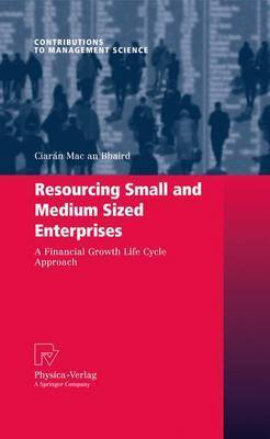 Resourcing Small and Medium Sized Enterprises by Ciaran Mac An Bhaird