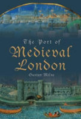 The Port of Medieval London by Gustav Milne