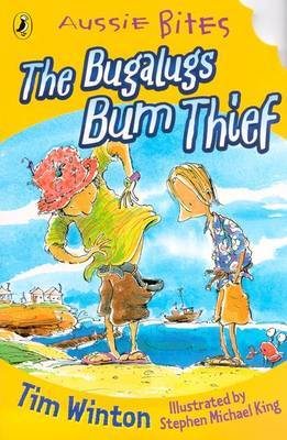 The Bugalugs Bum Thief: Aussie Bites by Tim Winton