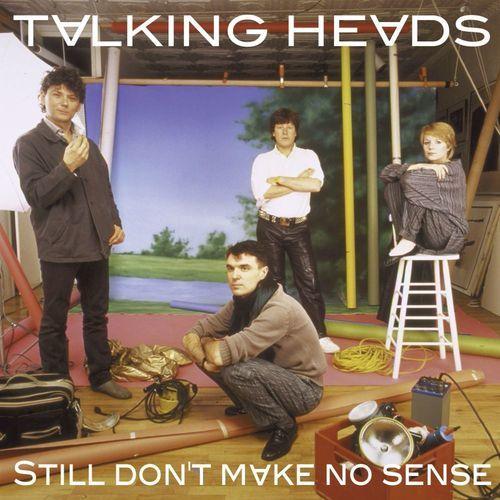 Still Not Making Sense by Talking Heads