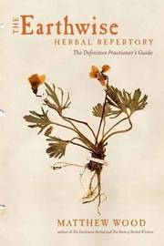 The Earthwise Herbal Repertory by Matthew Wood