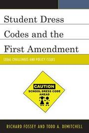 Student Dress Codes and the First Amendment by Richard Fossey