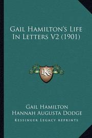 Gail Hamilton's Life in Letters V2 (1901) by Gail Hamilton