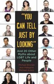 You Can Tell Just By Looking by Michael Bronski