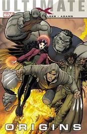 Ultimate Comics X: Origins by Jeph Loeb