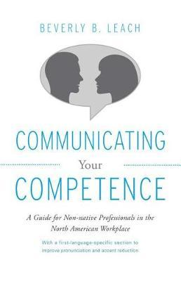 Communicating Your Competence by Beverly Leach