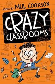 Crazy Classrooms by Paul Cookson