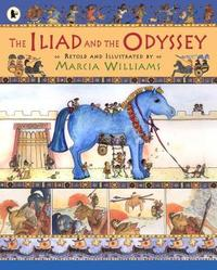 The Iliad and the Odyssey by Marcia Williams image