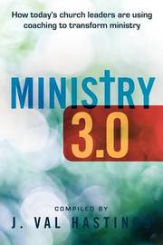 Ministry 3.0 by J Val Hastings