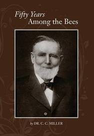 Fifty years among Bees by C.C Miller image