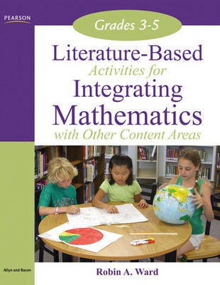 Literature-Based Activities for Integrating Mathematics with Other Content Areas 3-5 by Robin Ward image